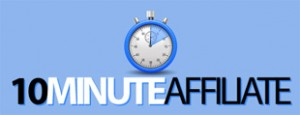 10 Minute Affiliate Review & Bonus